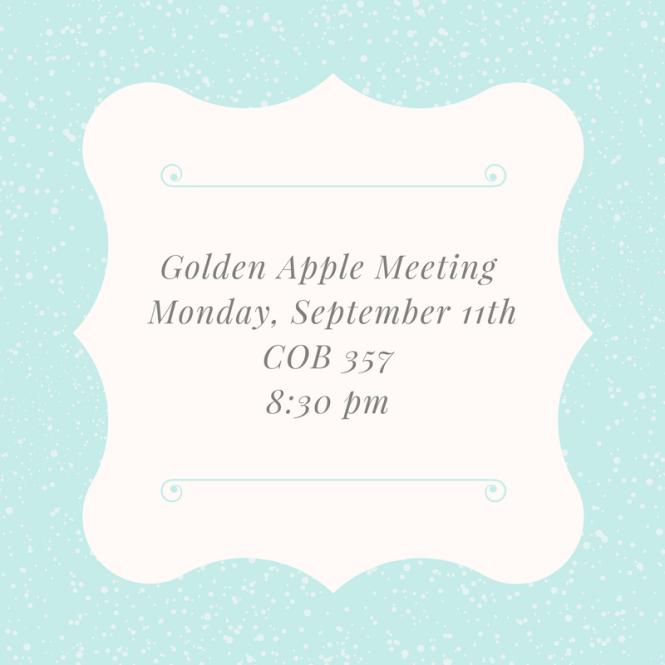 Golden Apple Meeting Monday, September 11tCOB 357 8-30 pm