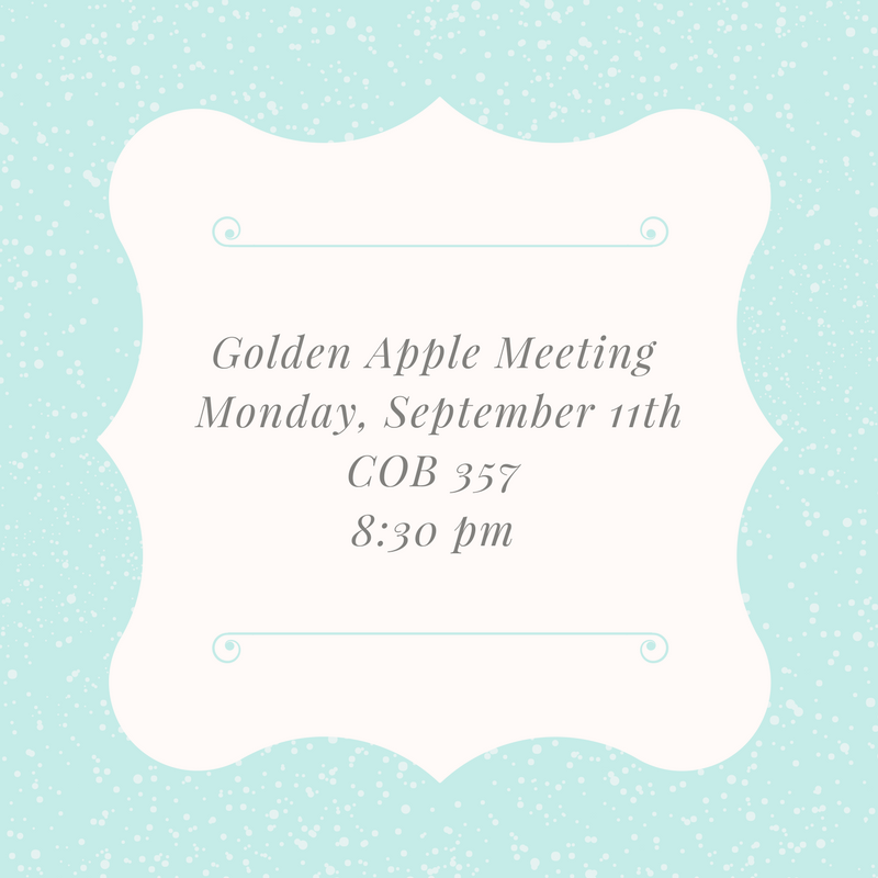Golden Apple Meeting Monday, September 11tCOB 357 8-30 pm